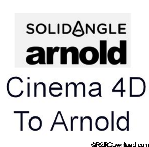 Cinema 4D To Arnold 2.0.2 For Cinema4D R18-R17-R16 Free Download [WIN-OSX]