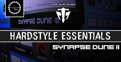 Industrial Strength The Machine Hardstyle Essentials For SYNAPSE AUDiO DUNE 2
