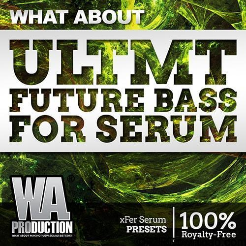 WA Production What About ULTMT Future Bass For Serum