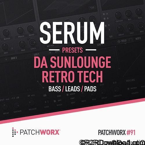 Patchworx 91 Da Sunlounge Retro Tech Serum Presets WAV MiDi XFER RECORDS SERUM