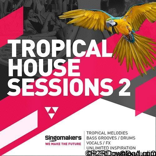 Singomakers Tropical House Sessions Vol 2 MULTiFORMAT