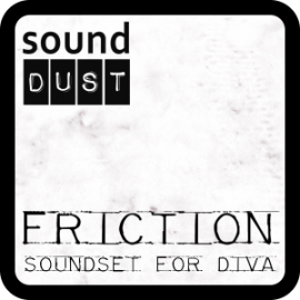 sound DUST FRICTION for DIVA and Komplete Kontrol