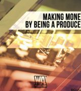 WA Production Making Money By Being a Producer