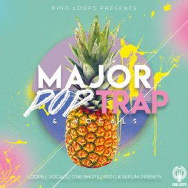 King Loops Major Pop Trap and Vocals WAV MiDi REVEAL SOUND SPiRE XFER RECORDS SERUM