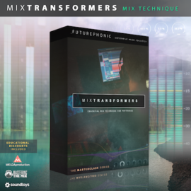 Futurephonic MixTransformers – Mixing Masterclass