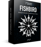 FISHBIRD – SERUM HOUSE PRESETS BY 7 SKIES