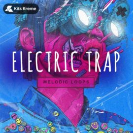 Kits Kreme Electric Trap Melodic Loops WAV