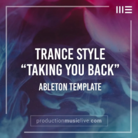 Production Music Live Taking You Back Classic Uplifting Trance – Ableton Template