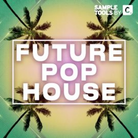 Sample Tools by Cr2 – Future Pop House Wav / Midi