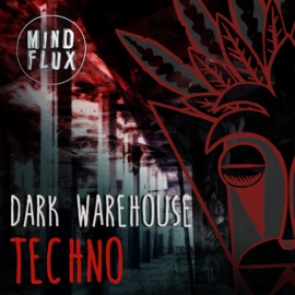 Mind Flux Dark Warehouse Techno WAV