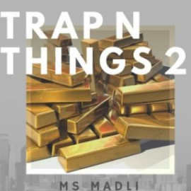 Ms. Madli TRAP N THINGS 2 WAV