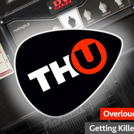 Overloud TH-U Getting Killer Tones TUTORiAL