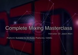 Skillshare – The Complete Mixing Masterclass