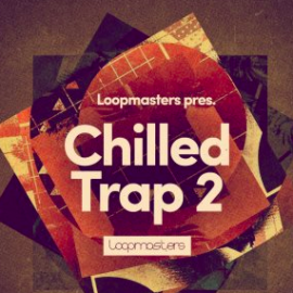 Loopmasters – Chilled Trap 2 WAV MIDi REX Patches