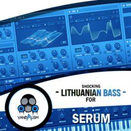 Vandalism Shocking Lithuanian Bass For Serum
