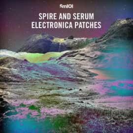 Sample Magic Spire And Serum Electronica Patches Midi Presets