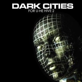 Plughugger – Dark Cities for U-he Hive