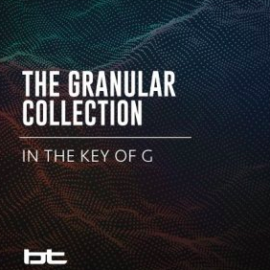 BT The Granular Collection In The Key Of G WAV