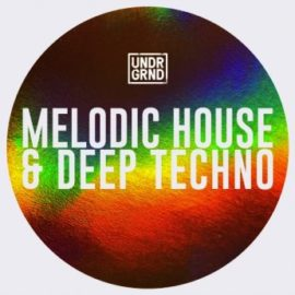 UNDRGRND Sounds Melodic House & Deep Techno MULTiFORMAT