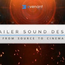 Evenant Trailer Sound Design From Source To Cinema (Incl Samples and Preset)