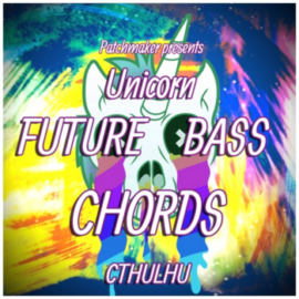 Patchmaker Unicorn Future Bass Chords For XFER RECORDS CTHULHU