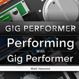 Ask Video Gig Performer Performing With Gig Performer TUTORiAL