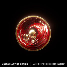 "Unison Artist Series – Jace Mek ""Weirdo House Samples"""