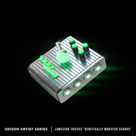 "Unison Artist Series – Jameston Thieves ""Genetically Modified Sounds"""