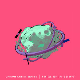 "Unison Artist Series – Montell2099 ""Space Sounds"""