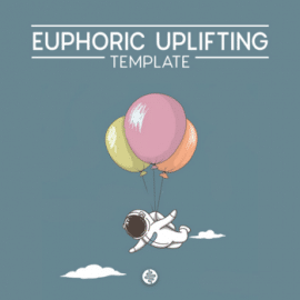 OST Audio Euphoric Uplifting For FL STUDiO/ABLETON/CUBASE TEMPLATE