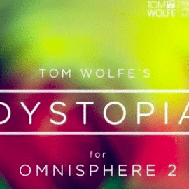 Tom Wolfe Dystopia for Omnisphere 2