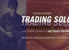 TrueFire Frank Vignola Trading Solos Jazz Blues Vol. 1 TUTORiAL