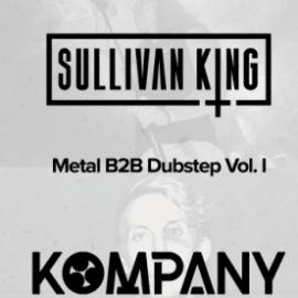 Sullivan King and Kompany present Metal B2B Dubstep Vol. 1 WAV XFER SERUM