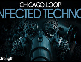 Industrial Strength Chicago Loop Infected Techno KONTAKT