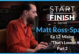 PUREMIX Matt Ross-Spang Episode 12 Mixing Thats Love Part 2 TUTORiAL