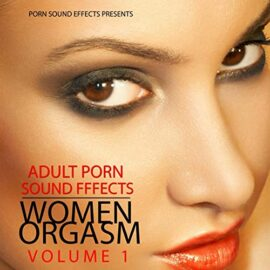 Porn Sound Effects Women Orgasm Vol.1