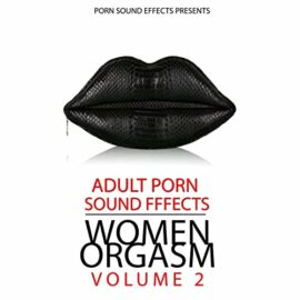 Porn Sound Effects Women Orgasm Vol.2