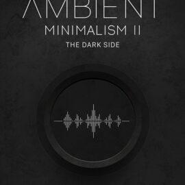 Big Fish Audio Ambient Minimalism 2: The Dark Side KONTAKT