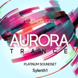 Soundbreeze Aurora Trance Platinum Soundset For Sylenth1
