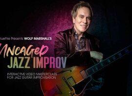Truefire Wolf Marshall Uncaged Jazz Improv TUTORiAL