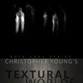 8dio Soul Series Christopher Young: Textural Worlds KONTAKT