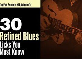 Truefire Kid Anderson 30 Refined Blues Licks TUTORiAL