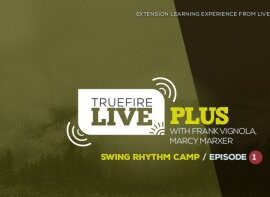 Truefire Live Plus Swing Rhythm Camp Episode 1 TUTORiAL