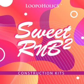 Loopoholics Sweet RnB 2 Construction Kits MULTiFORMAT