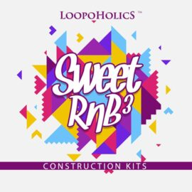 Loopoholics Sweet RnB 3 Construction Kits MULTiFORMAT